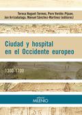 CIUDAD Y HOSPITAL EN EL OCCIDENTE EUROPEO, 1300-1700