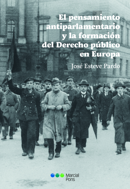 EL PENSAMIENTO ANTIPARLAMENTARIO Y LA FORMACIÓN DEL DERECHO PÚBLICO EN EUROPA