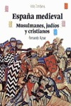 España medieval: musulmanes, judíos y cristianos