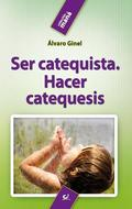 SER CATEQUISTA : HACER CATEQUESIS