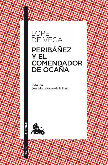 PERIBÁÑEZ Y EL COMENDADOR DE OCAÑA.