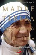 MADRE TERESA : TODO COMENZÓ EN MI TIERRA : CON CARTAS INÉDITAS A LA FAMILIA