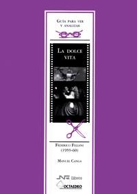 LA DOLCE VITA, FEDERICO FELLINI (1959-60)