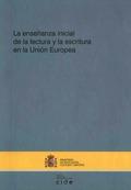 LA ENSEÑANZA INICIAL DE LA LECTURA Y LA ESCRITURA EN LA UNIÓN EUROPEA