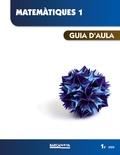 MATEMÀTIQUES 1R ESO. GUIA D ´ AULA (ED. 2015).