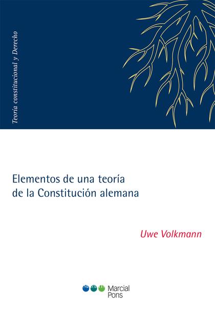 ELEMENTOS DE UNA TEORIA DE LA CONSTITUCION ALEMANA