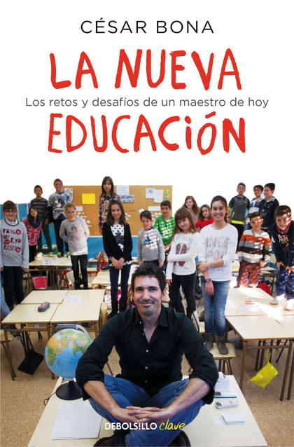 LA NUEVA EDUCACION. LOS RETOS Y DESAFIOS DE UN MAESTRO DE HOY