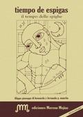 Tiempo de espigas / il tempo delle spigue (Edición bilingüe)