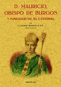 D. MAURICIO OBISPO DE BURGOS Y FUNDADOR DE SU CATEDRAL