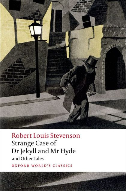 OXFORD WORLD´S CLASSICS: STRANGE CASE OF DR JEKYLL AND MR HYDE AND OTHER TALES