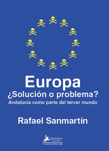 EUROPA ¿SOLUCION O PROBLEMA?                                                    ANDALUCÍA COMO