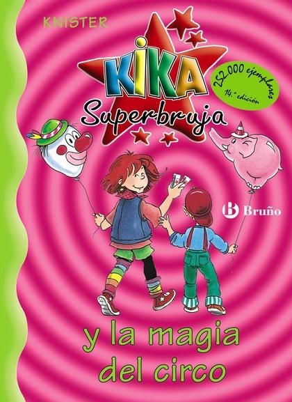 KIKA SUPERBRUJA MAGIA DEL CIRCO