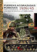 FUERZAS ACORAZADAS RUMANAS 1939/45. FUERZAS ACORAZADAS DE LOS PAÍSES ALIADOS DE ALEMANIA EN LA