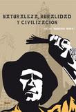 NATURALEZA , RURALIDAD Y CIVILIZACIÓN.
