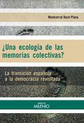 ¿UNA ECOLOGÍA DE LAS MEMORIAS COLECTIVAS? : LA TRANSICIÓN ESPAÑOLA A LA DEMOCRACIA REVISITADA