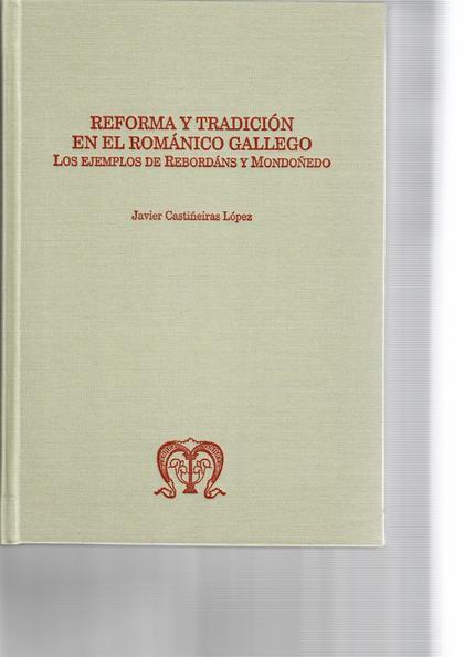 REFORMA Y TRADICIÓN EN EL ROMÁNICO GALLEGO