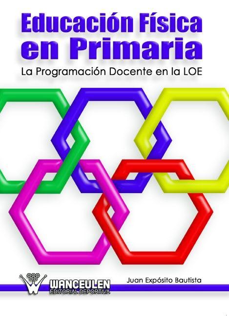 EDUCACIÓN FÍSICA EN PRIMARIA. LA PROGRAMACIÓN DOCENTE EN LA L.O.E.