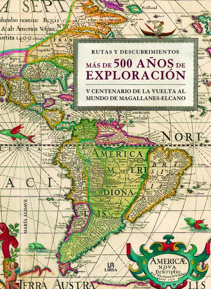 MÁS DE 500 AÑOS DE EXPLORACIÓN                                                  V CENTENARIO DE