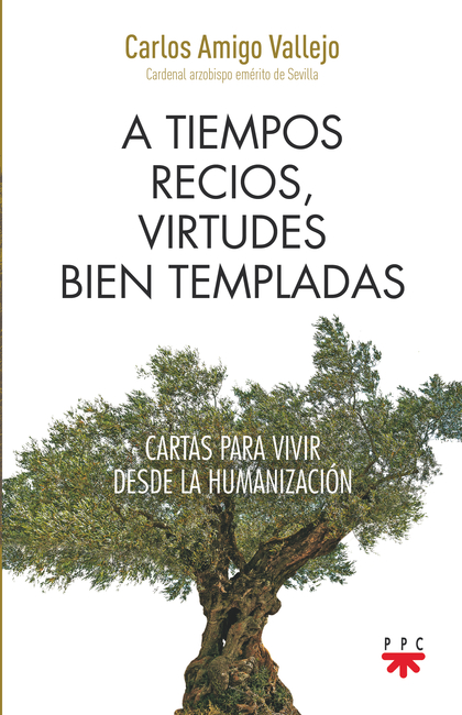 A TIEMPOS RECIOS, VIRTUDES BIEN TEMPLADA.