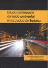 ESTUDIO DEL IMPACTO DEL RUIDO AMBIENTAL EN LA CIUDAD DE BADAJOZ