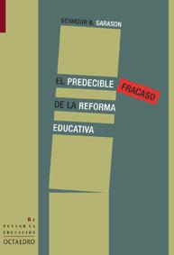 EL PREDECIBLE FRACASO DE LA REFORMA EDUCATIVA
