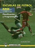 ESCUELAS DE FÚTBOL BASE: PLANIFICACIÓN Y PROGRAMACIÓN