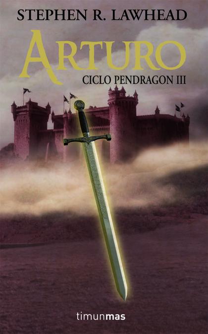 ARTURO. CICLO PENDRAGON III.