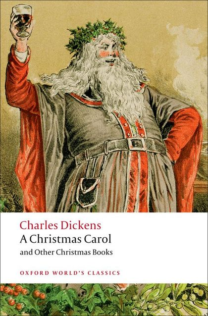 OXFORD WORLD´S CLASSICS: A CHRISTMAS CAROL AND OTHER CHRISTMAS BOOKS