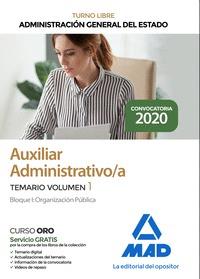 AUXILIAR ADMINISTRATIVO DE LA ADMINISTRACIÓN GENERAL DEL ESTADO TURNO LIBRE (CUE. TEMARIO VOLUM