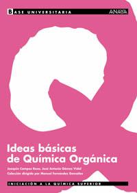 BASE UNIVERSITARIA, IDEAS BÁSICAS DE QUÍMICA ORGÁNICA, BACHILLERATO