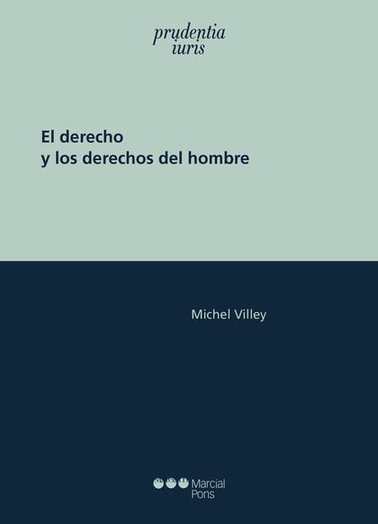EL DERECHO Y LOS DERECHOS DEL HOMBRE.