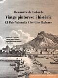 VIATGE PINTORESC I HISTÒRIC. II. EL PAÍS VALENCIÀ I LES ILLES BALEARS