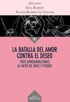 LA BATALLA DEL AMOR CONTRA EL DESEO : TRES APROXIMACIONES AL MITO DE EROS Y PSIQUE