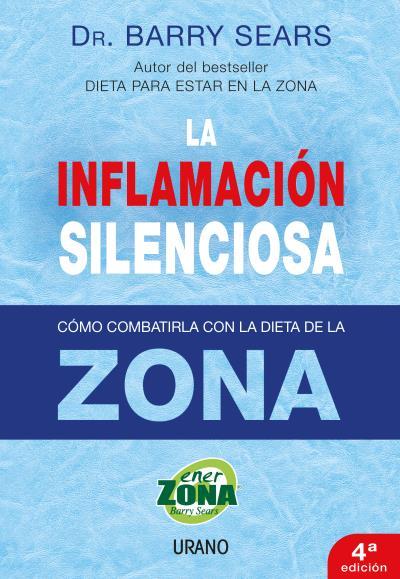 LA INFLAMACIÓN SILENCIOSA: CÓMO COMBATIRLA CON LA DIETA DE LA ZONA