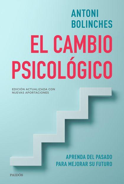 EL CAMBIO PSICOLÓGICO. APRENDA DEL PASADO PARA MEJORAR SU FUTURO