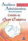 AUXILIARES ADMINISTRATIVOS, PERSONAL LABORAL, CABILDO INSULAR DE GRAN CANARIA. TEMARIO