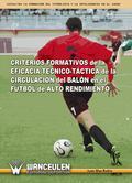 Criterios formativos de la eficacia técnico-táctica de la circulación del balón en el fútbol de