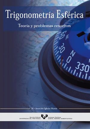 TRIGONOMETRÍA ESFÉRICA: TEORÍA Y PROBLEMAS RESUELTOS