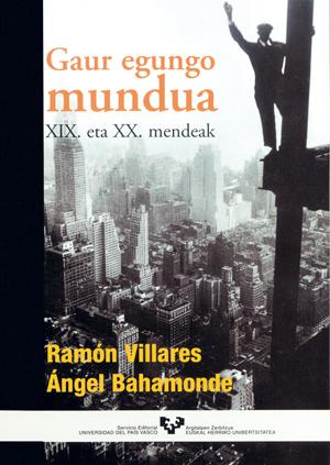 GAUR EGUNGO MUNDUA : XIX, ETA XX, MENDEAK