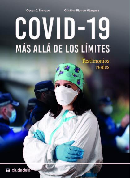 COVID-19: MÁS ALLÁ DE LOS LÍMITES. TESTIMONIOS REALES