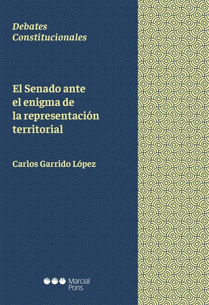 SENADO ANTE EL ENIGMA DE LA REPRESENTACION TERRITORIAL,EL