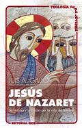 JESÚS DE NAZARET : SU HISTORIA Y SU PASIÓN POR LA VIDA DEL HOMBRE