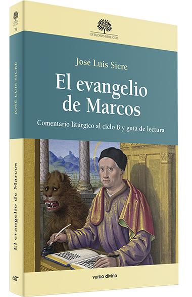 EL EVANGELIO DE MARCOS. COMENTARIO LITÚRGICO AL CICLO B Y GUÍA DE LECTURA
