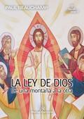 LA LEY DE DIOS : DE UNA MONTAÑA A LA OTRA