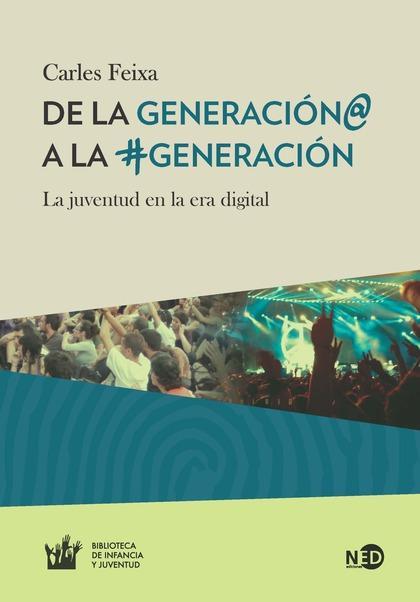 DE LA GENERACIÓN@ A LA #GENERACIÓN