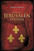 NUESTRA JERUSALEN PERDIDA.