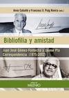 BIBLIOFILIA Y AMISTAD : JUAN JOSÉ GÓMEZ-FONTECHA Y JAUME PLA CORRESPONDENCIA (1975-2002)