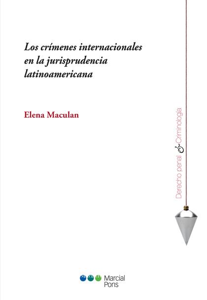 LOS CRIMENES INTERNACIONALES EN LA JURISPRUDENCIA LATINOAMERICANA.