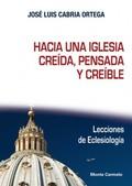 HACIA UNA IGLESIA CREÍDA, PENSADA Y CREÍBLE