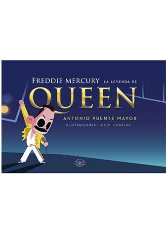 FREDDIE MERCURY. LA LEYENDA DE QUEEN.